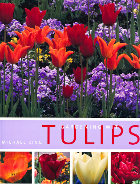 Gardening with Tulips by Michael King
